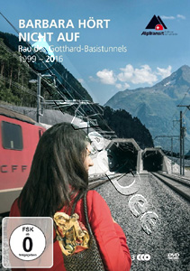 Barbara Is Not Finished Yet - Construction of the Gotthard Base Tunnel (1999 - 2016) - 3-DVD Set