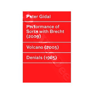 Peter Gidal : Performance of Sorts with Brecht / Volcano / Denials