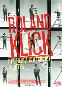 Roland Klick: The Heart Is a Hungry Hunter