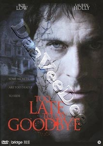 Too Late to Say Goodbye (DVD)